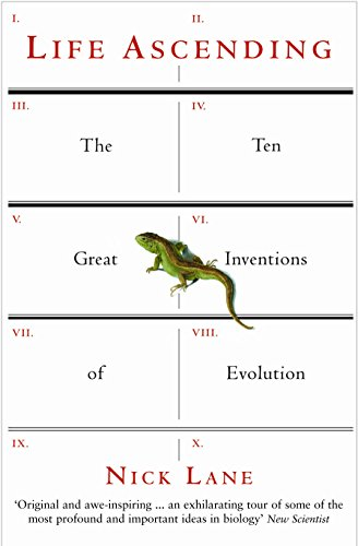Life Ascending: The Ten Great Inventions of Evolution por Nick Lane