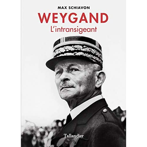 Weygand : L'intransigeant