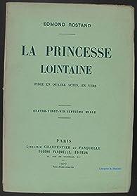 La Princesse lointaine par Edmond Rostand