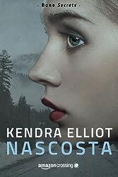 Nascosta (Bones Secrets) by Kendra Elliot (2015-11-17)