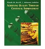 [(Achieving Quality Through Continual Improvement )] [Author: Claude W. Burrill] [Aug-1998]