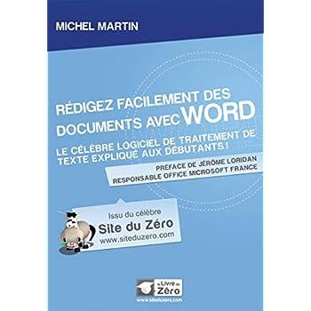 Rédigez facilement des documents avec Word: Le célèbre logiciel de traitement de texte expliqué aux débutants !
