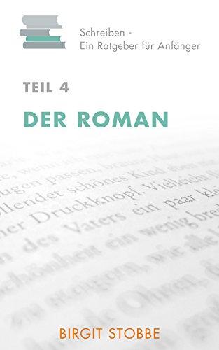 Schreiben Ein Ratgeber Für Anfänger Teil 4 Der Roman