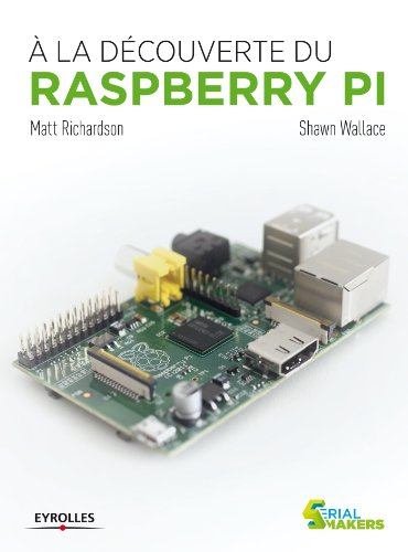 A la découverte du  Raspberry Pi par Shawn Wallace