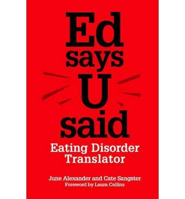 [(ED Says U Said: Eating Disorder Translator)] [ By (author) June Alexander, By (author) Cate Sangster ] [January, 2013]
