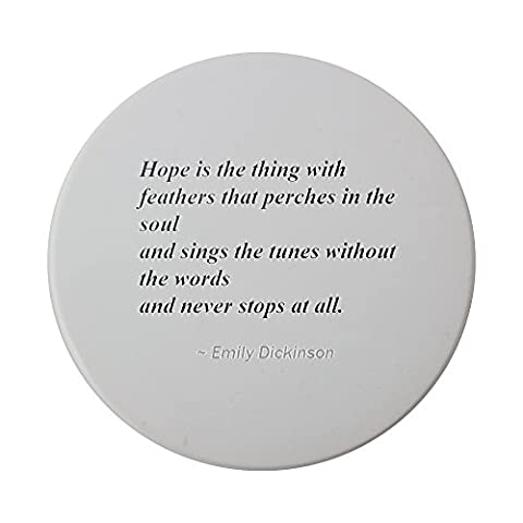 Ceramic round coaster with Hope is the thing with feathers that perches in the soul - and sings the tunes without the words - and never stops at all.