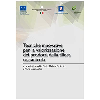 Tecniche Innovative Per La Valorizzazione Dei Prodotti Della Filiera Castanicola