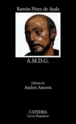 A.M.D.G.: La vida en los colegios de jesuitas (Letras Hispánicas)