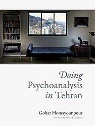 [(Doing Psychoanalysis in Tehran)] [Author: Gohar Homayounpour] published on (October, 2012)