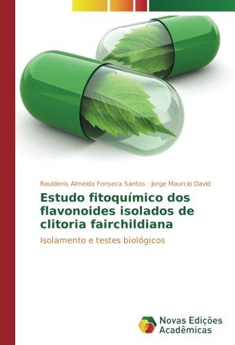 estudo-fitoqumico-dos-flavonoides-isolados-de-clitoria-fairchildiana-isolamento-e-testes-biolgicos