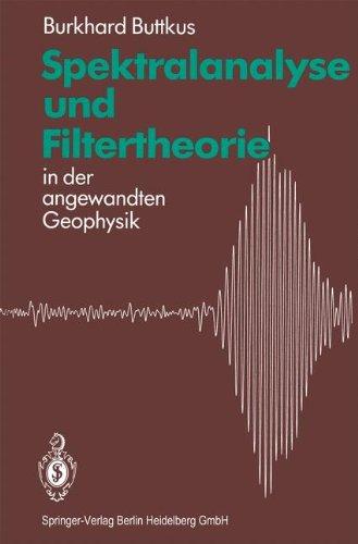 Spektralanalyse und Filtertheorie: in der angewandten Geophysik (German Edition)