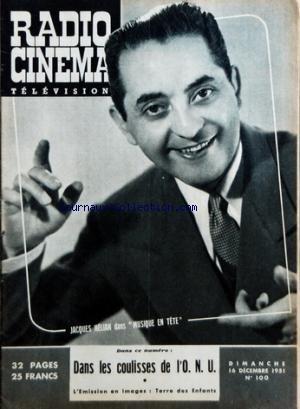 RADIO CINEMA TELEVISION [No 100] du 16/12/1951 - JACQUES HELIAN DANS MUSIQUE EN TETE - DANS LES COULISSES DE L'ONU - EMISSION / TERRE DES ENFANTS par Collectif