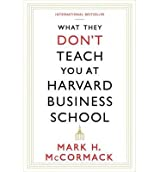 [(What They Don't Teach You at Harvard Business School)] [ By (author) Mark McCormack ] [August, 2014]