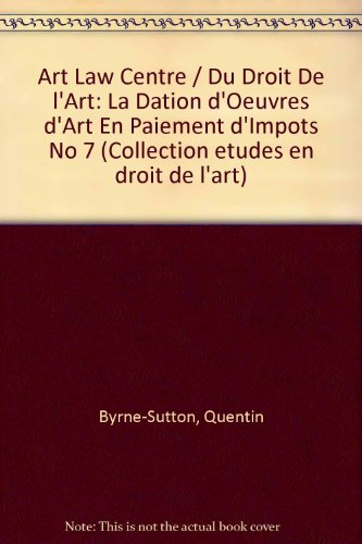 La dation d'oeuvres d'art en paiement d'impots: Actes d'une table ronde organisée le 6 avril 1995 par Quentin Byrne-Sutton