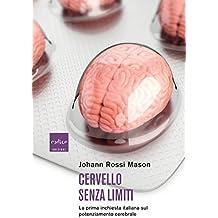 Cervello senza limiti: La prima inchiesta italiana sul potenziamento cerebrale