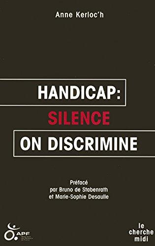 Handicap : silence, on discrimine par Anne KERLOC'H