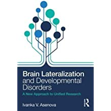 Brain Lateralization and Developmental Disorders: A New Approach to Unified Research