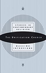 The Unification Church (Studies in Contemporary Religions) by Massimo Introvigne (2000-09-06)