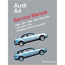 Audi A4 Service Manual 1996-2001: Models Covered 1.8L Turbo, 2.8L