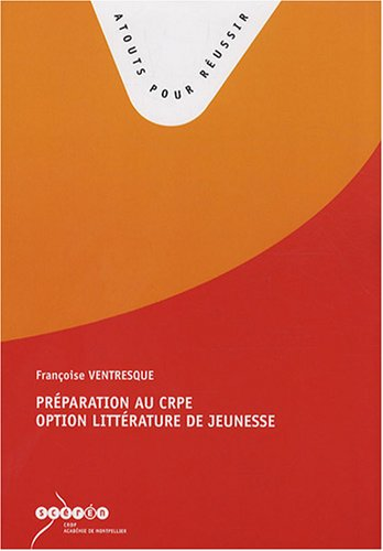 PREPARATION AU CRPE, OPTION LITTERATURE DE JEUNESSE