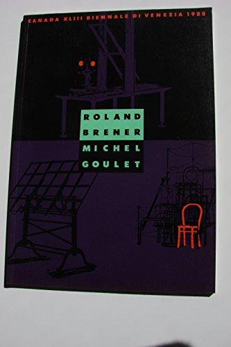 CANADA XLIII BIENNALE DI VENEZIA 1988 ROLAND BRENER / MICHEL GOULET