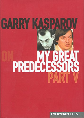 Garry Kasparov on My Great Predecessors: Pt. 5 (My Great Predecessors Series)