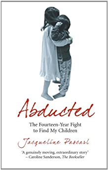 Abducted: The Fourteen-Year Fight to Find My Children by [Pascarl, Jacqueline]