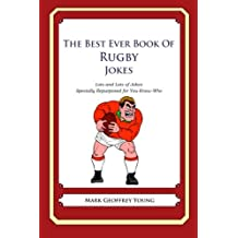 The Best Ever Book of Rugby Jokes: Lots and Lots of Jokes Specially Repurposed for You-Know-Who