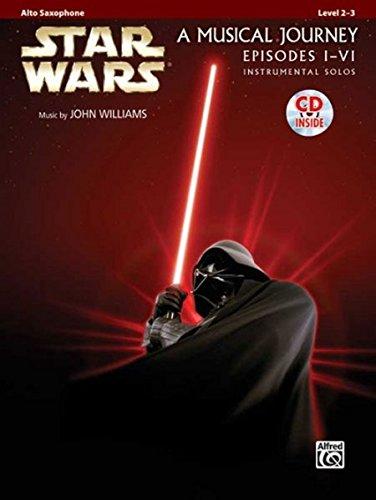 Star Wars Instrumental Solos (Movies I-VI) für Alt Sax, Buch & CD (Pop Instrumental Solo) (Star Wars-saxophon)