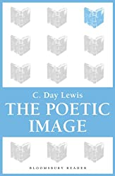 The Poetic Image (Bloomsbury Reader)