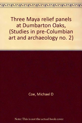 Three Maya relief panels at Dumbarton Oaks, (Studies in pre-Columbian art and archaeology no. 2) (Panel Relief)