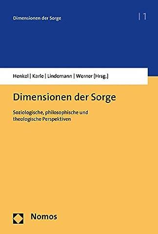 Dimensionen der Sorge: Soziologische, philosophische und theologische Perspektiven
