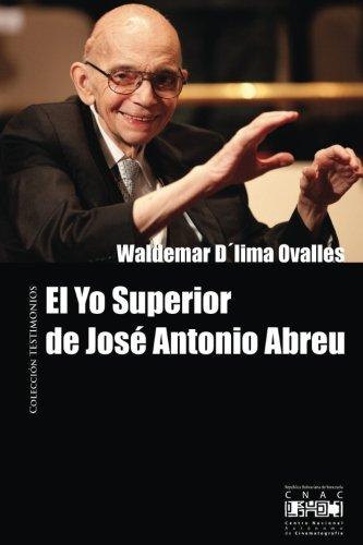 El Yo superior de José Antonio Abreu por Waldemar DŽLima Ovalles