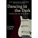 Dancing in the Dark (Curves for the Rock Star 4) (English Edition)
