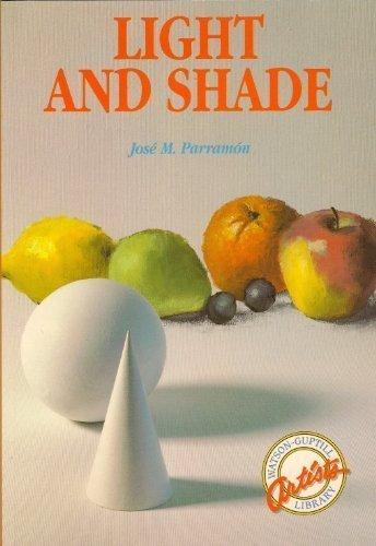 Light and Shade (Watson-Guptill Artist's Library) by Jose Maria Parramon (1992-01-01)