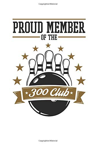 Proud Member of the 300 Club: Bowling
