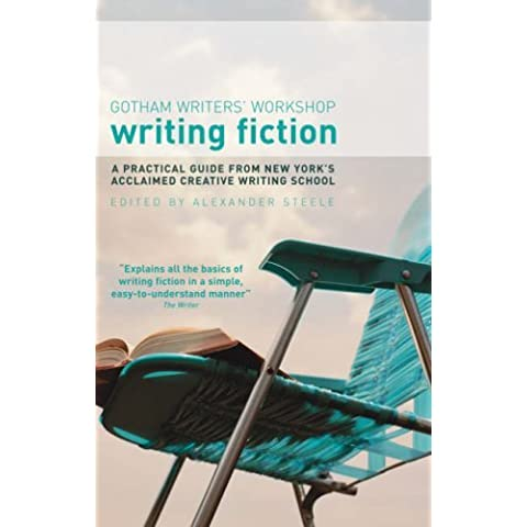 Writing Fiction: A Practical Guide from New York's Acclaimed Creative Writing School by Gotham Writers' Workshop (8-Jul-2008) Paperback