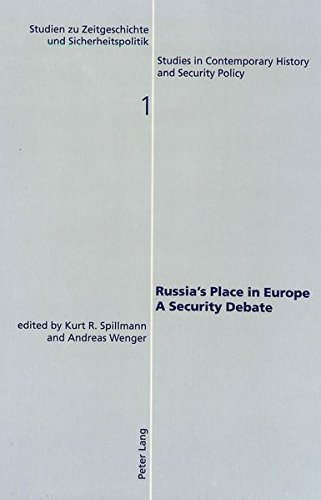 Russia's Place in Europe- A Security Debate (Studien zu Zeitgeschichte und Sicherheitspolitik - Studies in Contemporary History and Security Policy)