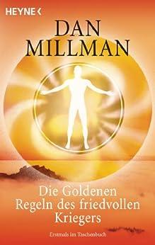 Die Goldenen Regeln des friedvollen Kriegers von [Millman, Dan]