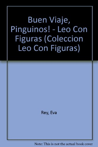 Buen viaje pinguinos/Good travel penguins (Coleccion Leo Con Figuras) por Not Available
