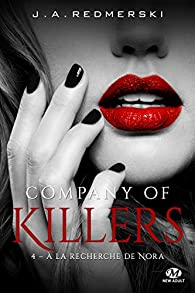Company of Killers, tome 4 : A la recherche de Nora par J.A. Redmerski