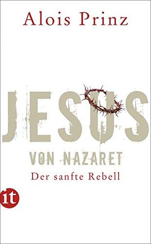 Jesus von Nazaret: Der sanfte Rebell (insel taschenbuch)