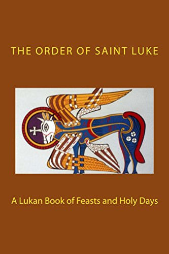 A Lukan Book of Feasts and Holy Days (English Edition)