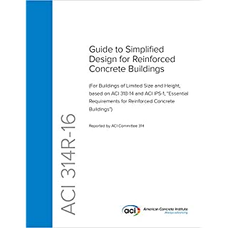 ACI 314R-16: Guide to Simplified Design for Reinforced Concrete Buildings (English Edition)