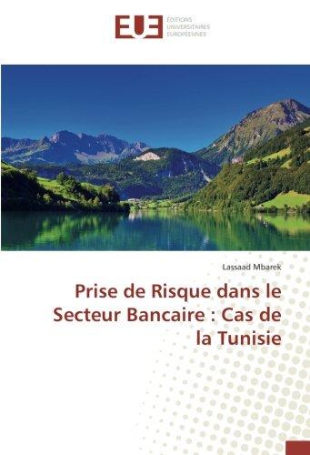Prise de Risque dans le Secteur Bancaire : Cas de la Tunisie