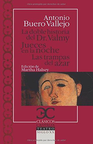 La doble historia del Dr. Valmy. Jueces en la noche. Trampas al azar (Clásicos Castalia) por Antonio Buero Vallejo