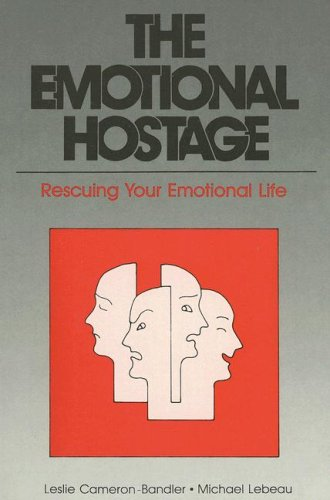 The Emotional Hostage: Rescuing Your Emotional Life (Cameron)