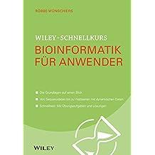 Wiley-Schnellkurs Bioinformatik für Anwender (Wiley Schnellkurs)