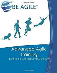 Advanced Agile Training: Part of the Agile Education Series: Volume 9