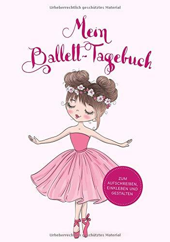 Mein Ballett-Tagebuch: Zum Aufschreiben, Einkleben und Gestalten